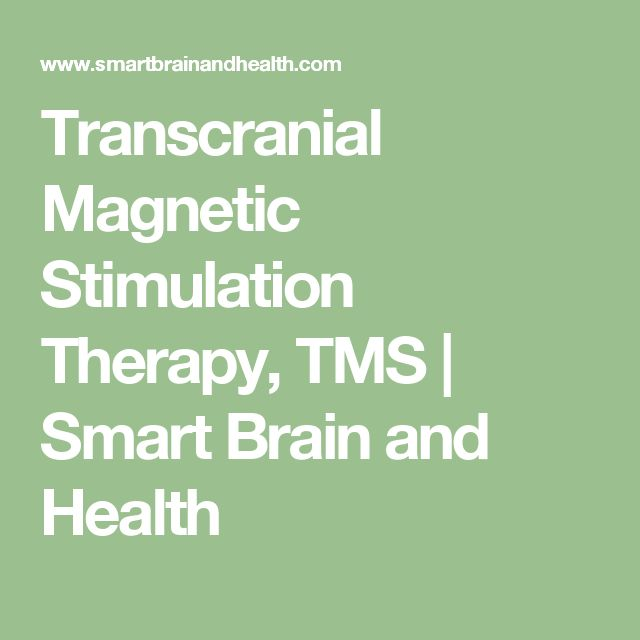 Transcranial Magnetic Stimulation Therapy, TMS | Smart Brain and Health