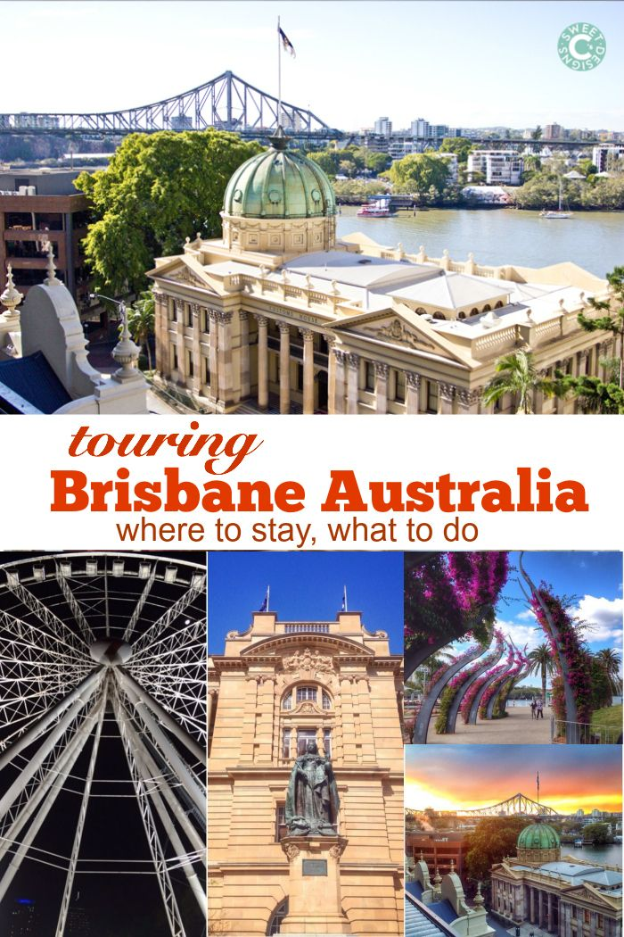 Brisbane Australia - Touring the City - Sweet C's Designs