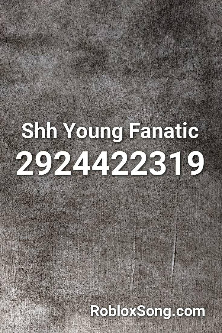 Young Dumb Roblox Id Code Youtube Shh Young Fanatic Roblox Id Roblox Music Codes In 2020 Roblox Strange Music Shh
