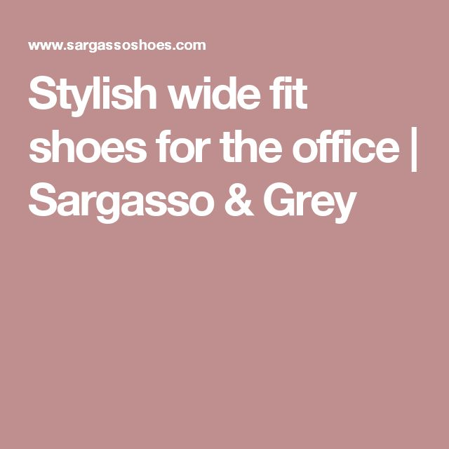 Stylish wide fit shoes for the office | Sargasso & Grey