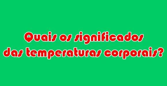 Qual o significado de cada temperatura corporal? #dicas #saúde #temperatura