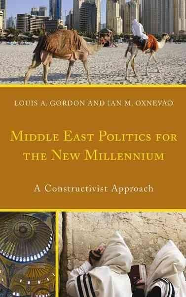 Middle East Politics for the New Millennium: A Constructivist Approach