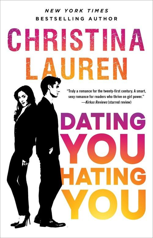 Review: DATING YOU / HATING YOU by Christina Lauren | Sexy romantic romp in La La Land Reviewed by Pat Pascale