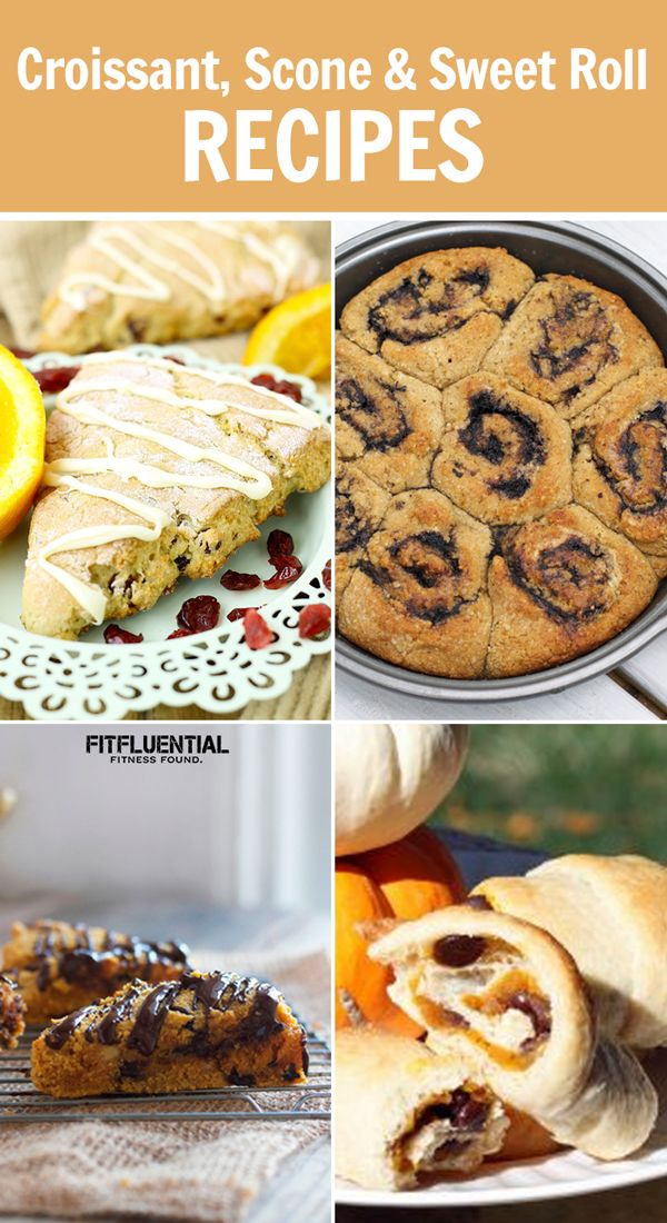 Healthy Croissant, Scone, and Sweet Roll Recipes #healthy #recipe