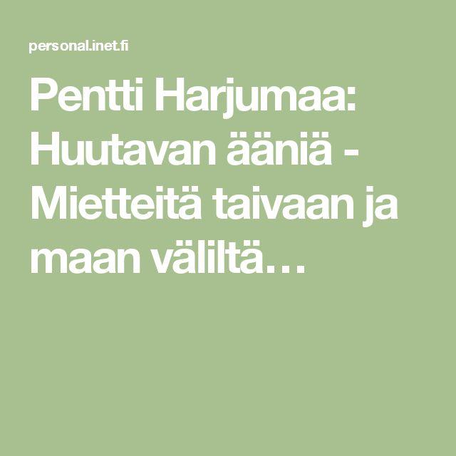 Pentti Harjumaa: Huutavan ääniä - Mietteitä taivaan ja maan väliltä. Pienkustantaja Revontuli 2016. Luettavissa maksutta kirjailijan kotisivulta. #mietekokoelmat #Lappi