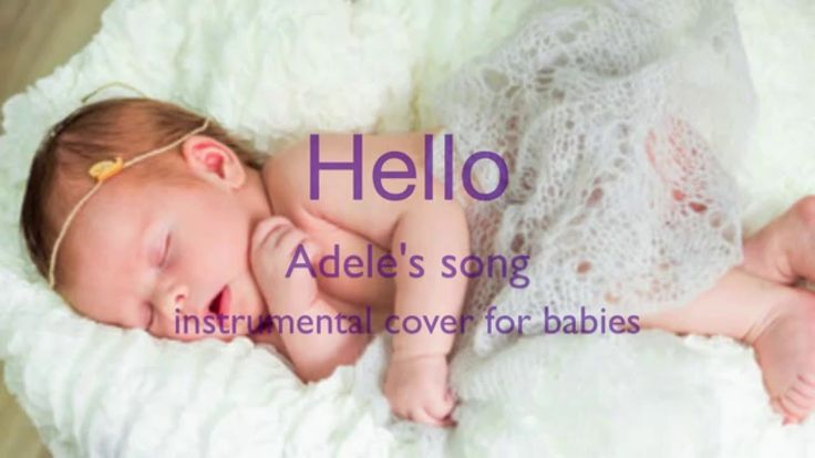 Hello - Adele Lullaby cover  (for babies)