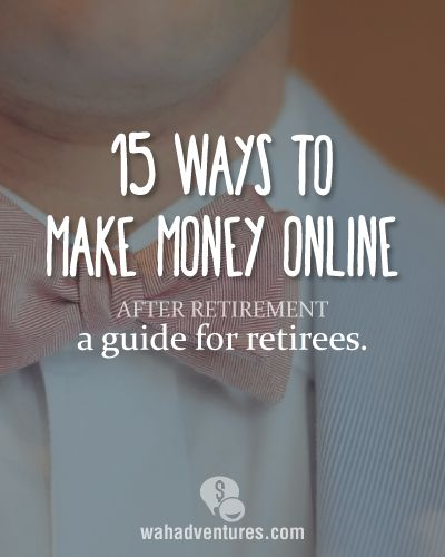 A list of ways to make money online after retirement