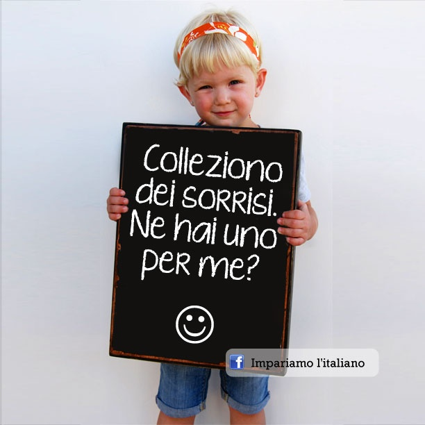 Colleziono dei sorrisi. Ne hai uno per me? :)  ~ this is cute.. it says: I collect smiles. Have one for me? :)