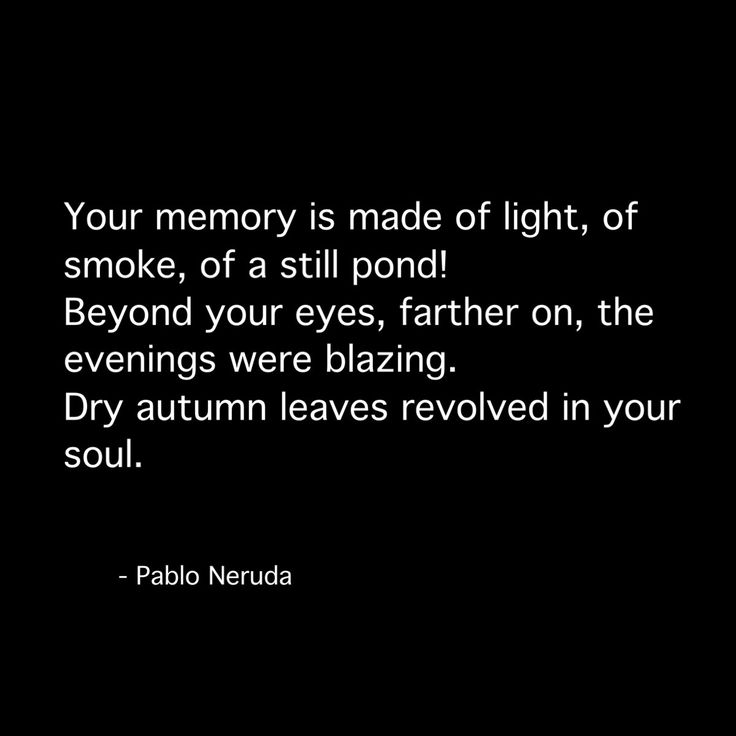 """Pablo Neruda - from """"I Remember You as You Were"""""""