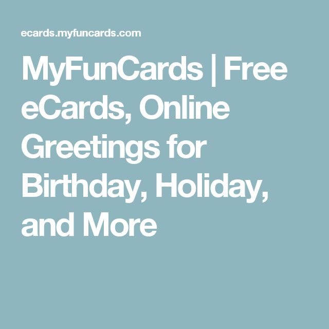 MyFunCards | Free eCards, Online Greetings for Birthday, Holiday, and More
