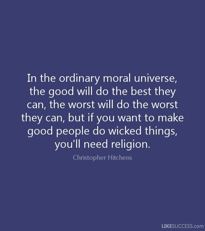 Image result for do and say wicked things you need religion hitchens