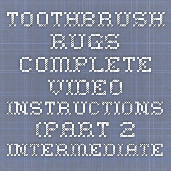 Youtube Toothbrush Rag Rug: 59 Best Images About Toothbrush Rugs On Pinterest