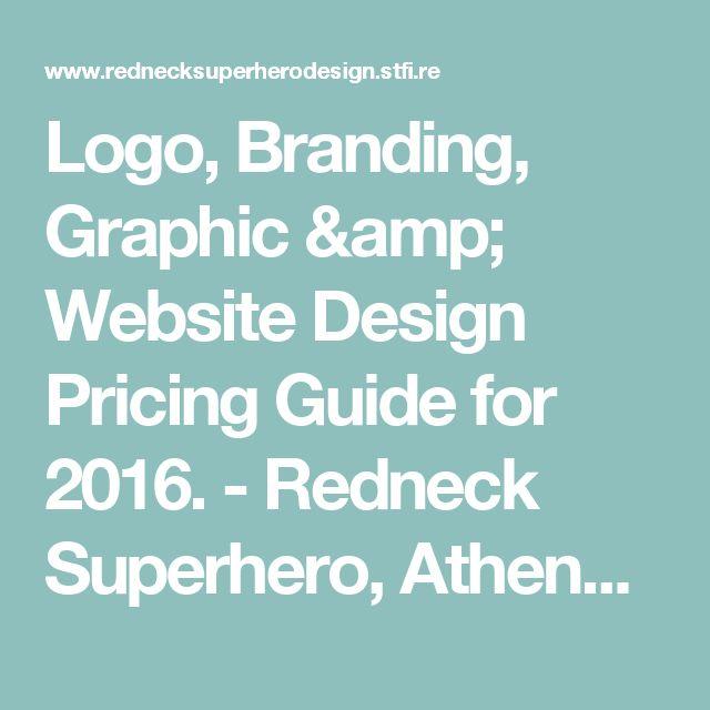 Logo, Branding, Graphic & Website Design Pricing Guide for 2016. - Redneck Superhero, Athens, GA
