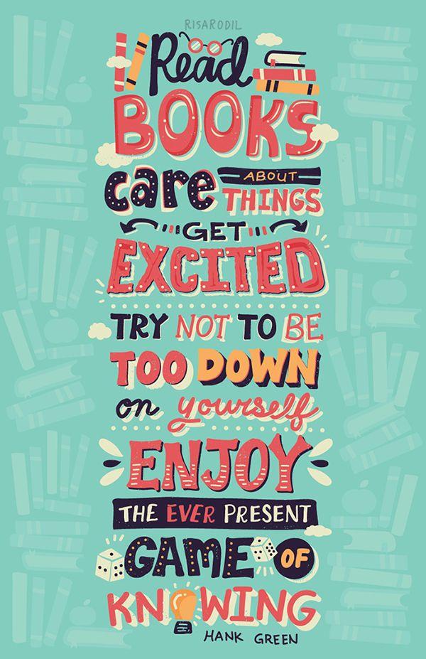 """""""Lire des livres c'est se soucier des choses, s'exciter, essayer de ne pas être trop méchant avec soi-même. C'est apprécier l'instant présent, jeu de savoir."""""""