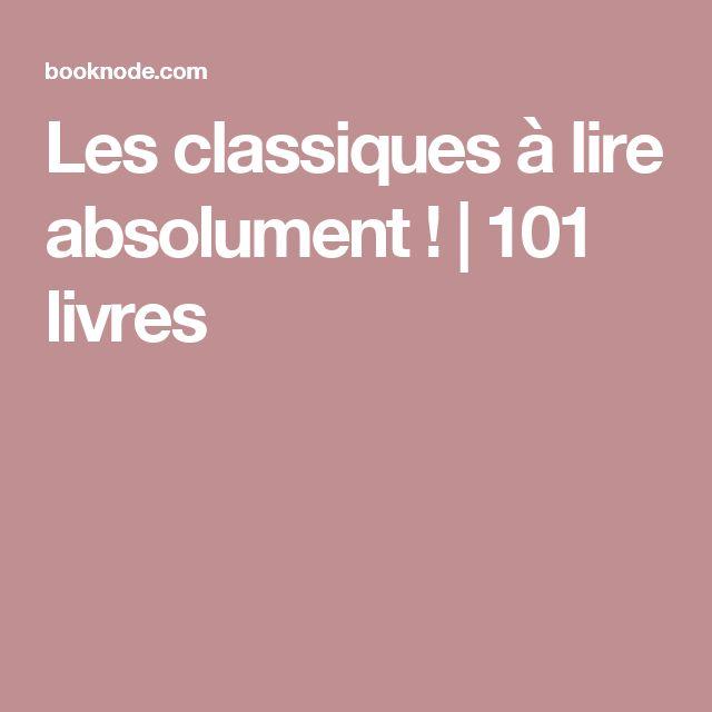 Les classiques à lire absolument ! | 101 livres