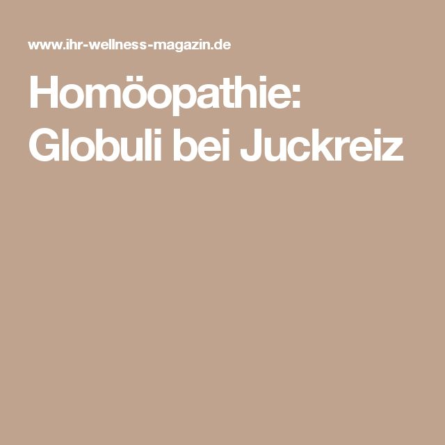 Homöopathie: Globuli bei Juckreiz