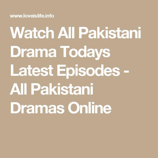Watch All Pakistani Drama Todays Latest Episodes - All Pakistani Dramas Online