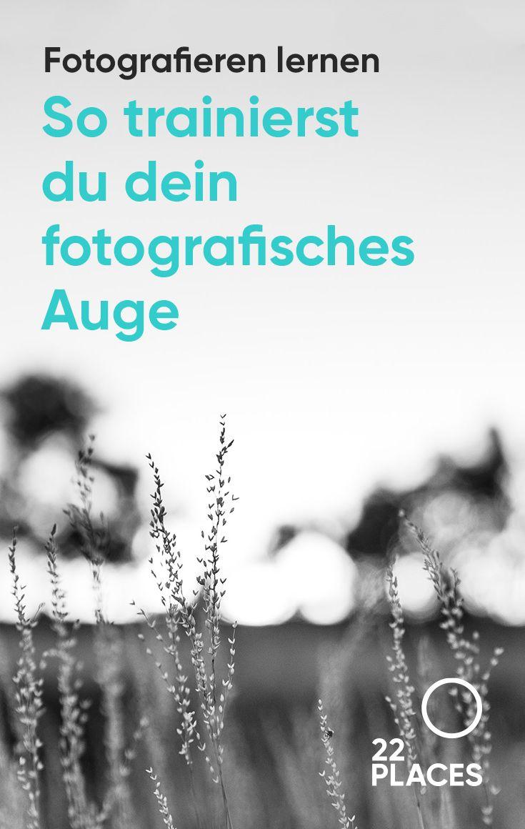 Fotografisches Auge trainieren
