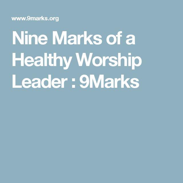 Nine Marks of a Healthy Worship Leader : 9Marks