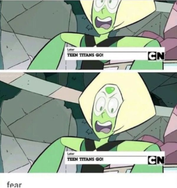 I hate teen titans go. They also put to many episodes of ttg a day and not enough Steven Universe