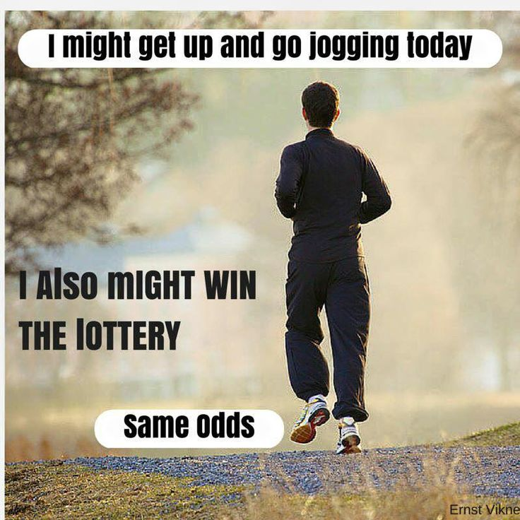 I might get up and go jogging today - http://jokideo.com/i-might-get-up-and-go-jogging-today/