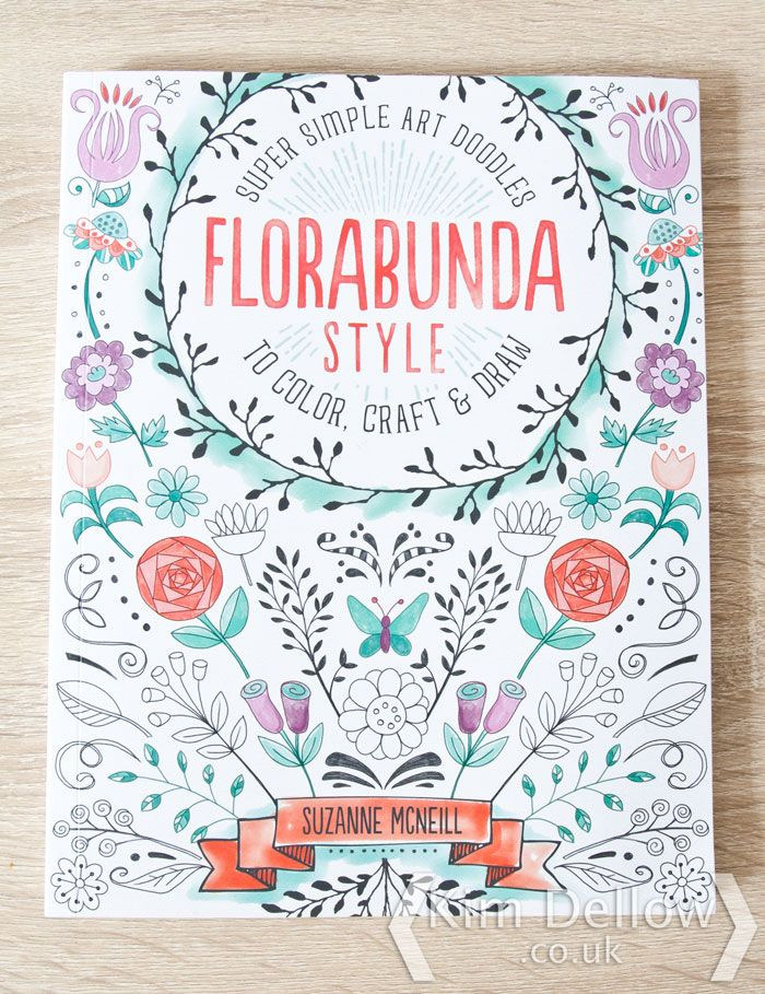 Kim Dellow: Book review - FloraBunda Style by Suzanne McNeill Published by Design Originals. Perfect if you like Zentangles and/or adult colouring books.