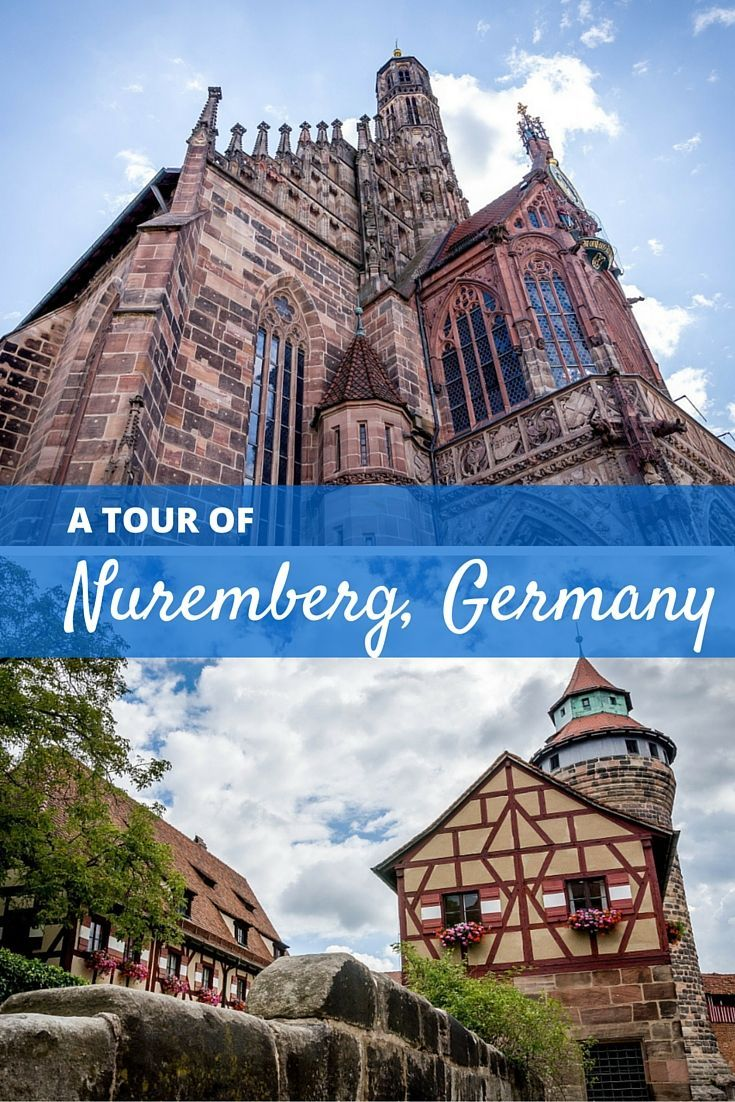 A tour of Nuremberg, Germany, is full of distinctive, historic buildings and many things to do.