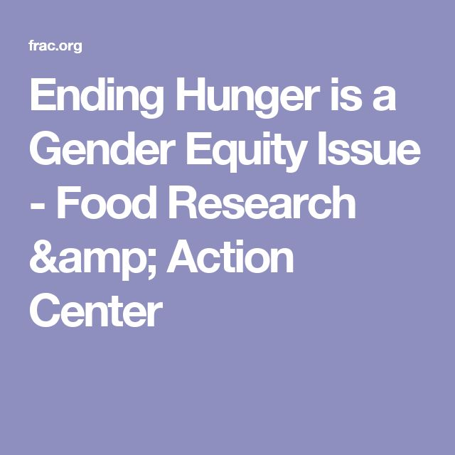 Ending Hunger is a Gender Equity Issue - Food Research & Action Center