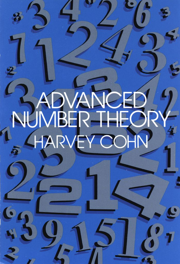 Advanced Number Theory by Harvey Cohn  'A very stimulating book ... in a class by itself.' — American Mathematical MonthlyAdvanced students, mathematicians and number theorists will welcome this stimulating treatment of advanced number theory, which approaches the complex topic of algebraic number theory from a historical standpoint, taking pains to show the reader how concepts, definitions and theories have evolved during the last two centuries. Moreover, the...