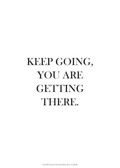 Keep going until the very end. Never give up!            #songculture