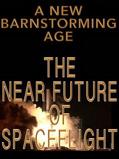 A New Barnstorming Age: the Near Future of Manned Spaceflight