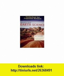 Prentice Hall Earth Science Standardized Test Preparation Workbook (9780131662544) Edward J. Tarbuck, Frederick K. Lutgens , ISBN-10: 0131662546  , ISBN-13: 978-0131662544 ,  , tutorials , pdf , ebook , torrent , downloads , rapidshare , filesonic , hotfile , megaupload , fileserve
