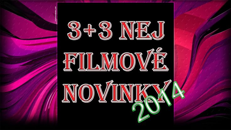 3+3 NEJ FILMOVÉ NOVINKY 2014