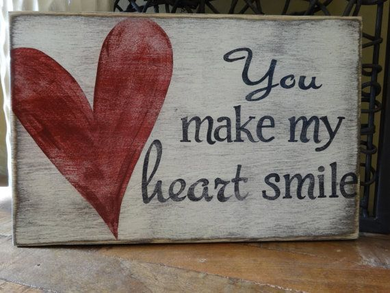 You make my heart smile.  Hand painted wood sign with heart/ Valentine signs/  Heart Wall decor/ Gifts of Love/ Love decor