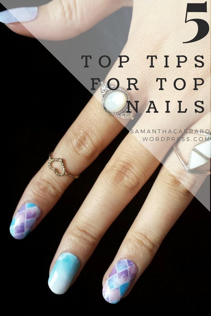 5 TOP TIPS FOR TOP NAILS & more on https://samanthacarraro.wordpress.com/2016/02/18/lets-talk-about-nails-baby/ Get those perfect nails!  #Nails #Nailart #Tips #Guide #Beauty #Fashion