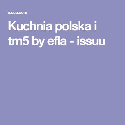 Kuchnia polska i tm5 by efla - issuu