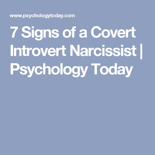 7 Signs of a Covert Introvert Narcissist | Psychology Today                                                                                                                                                                                 More