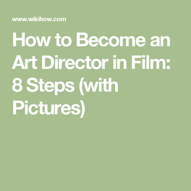 How to Become an Art Director in Film: 8 Steps (with Pictures)