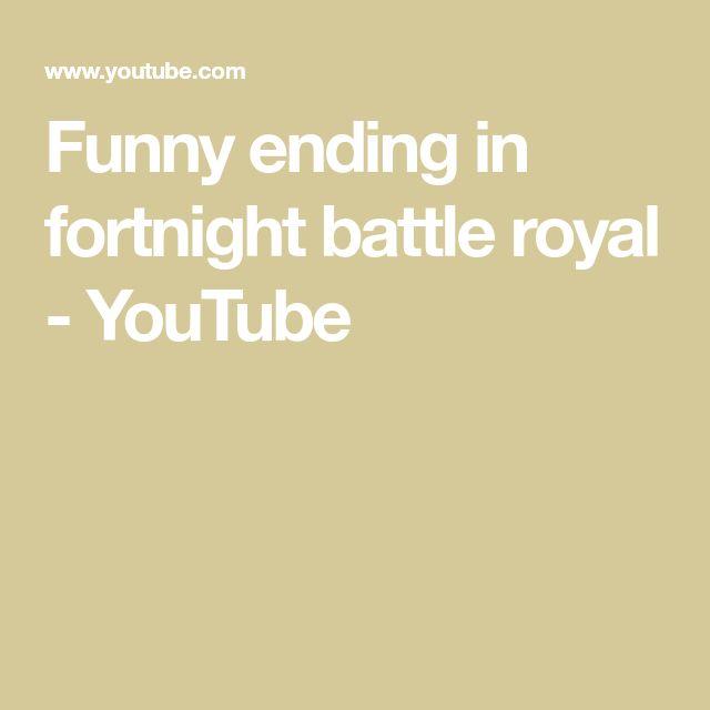 Funny ending in fortnight battle royal - YouTube