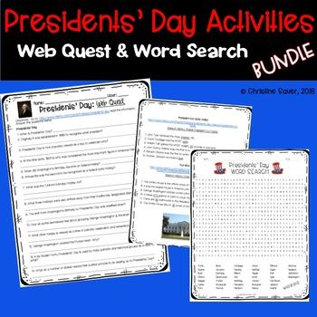 Presidents' Day Web Quest and Word Search Activity This bundle includes TWO resources 1. Presidents' Day Web Quest from the History Chanel Website 2. Presidents' Day Word Search Activity This web quest follows the History Chanel Website