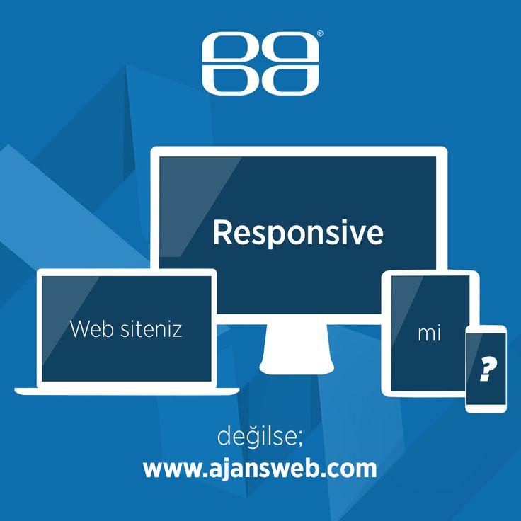 Web siteniz RESPONSIVE mi? Değilse http://www.ajansweb.com