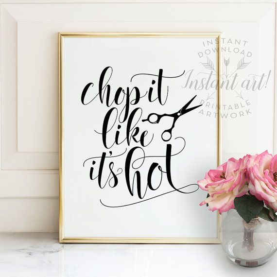 Chop it like it's hot PRINTABLE artfunny salon by TheCrownPrints