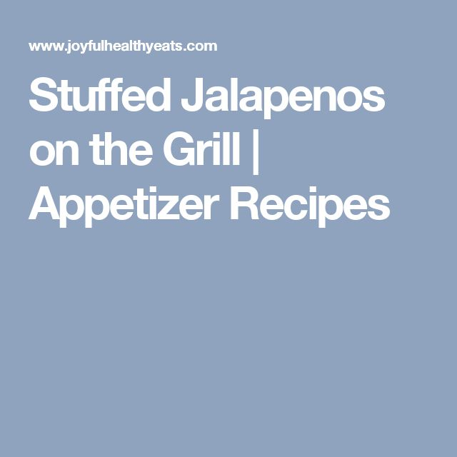 Stuffed Jalapenos on the Grill | Appetizer Recipes