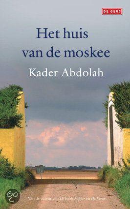 HET HUIS VAN DE MOSKEE - Kader Abdolah - 9789044514063 - € 22,95 - GRATIS VERZENDING. 'Ik heb dit boek voor Europa geschreven. Het gaat over mensen, over kunst, over religie, over seks, over film, over het belang van radio en televisie. Ik schuif de gordijnen opzij en laat de islam als levenswijze zien. Wat getoond wordt geeft een dieper inzicht. BESTELLEN BIJ TOPBOOKS OF VERDER LEZEN? KLIK OP BOVENSTAANDE FOTO!