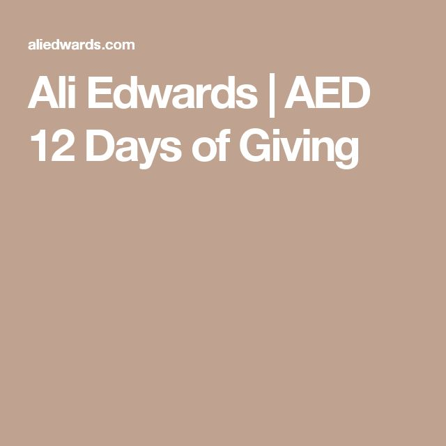 Ali Edwards | AED 12 Days of Giving