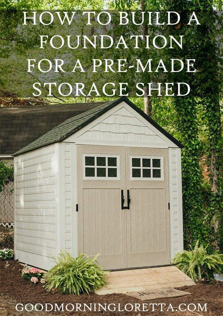 How To Build A Foundation For A Rubbermaid Storage Shed Rubbermaid Storage Shed Building A Shed Outdoor Storage Sheds
