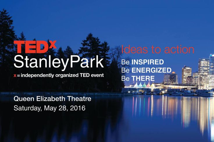 Be Inspired, Be Energized, Be There - TEDx Stanley Park