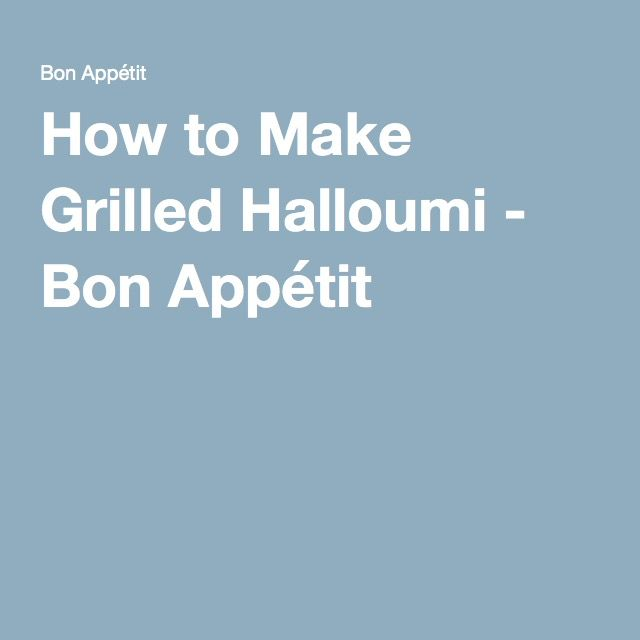 How to Make Grilled Halloumi - Bon Appétit