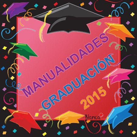 Actividades para Educación Infantil: MANUALIDADES GRADUACIÓN 2015