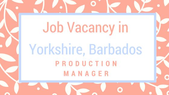 #Job Vacancy In #Yorkshire #Barbados: Production Manager.  #comment to see our next #jobs in your #timeline.  http://newjobsforyou.com/job-vacancy-in-yorkshire-barbados-production-manager/